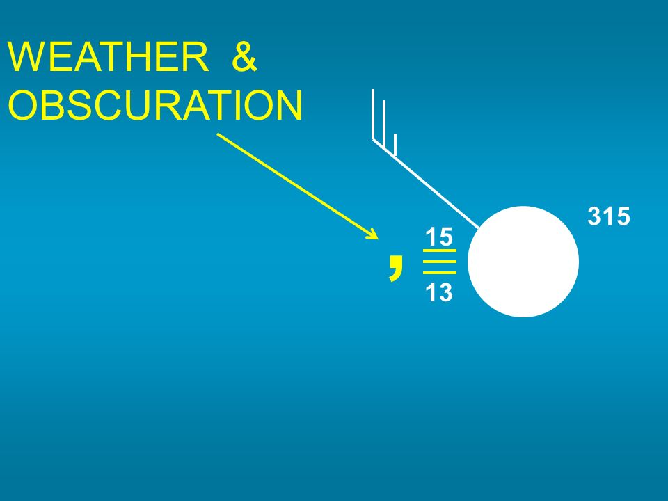 WEATHER & OBSCURATION , 315 15 13
