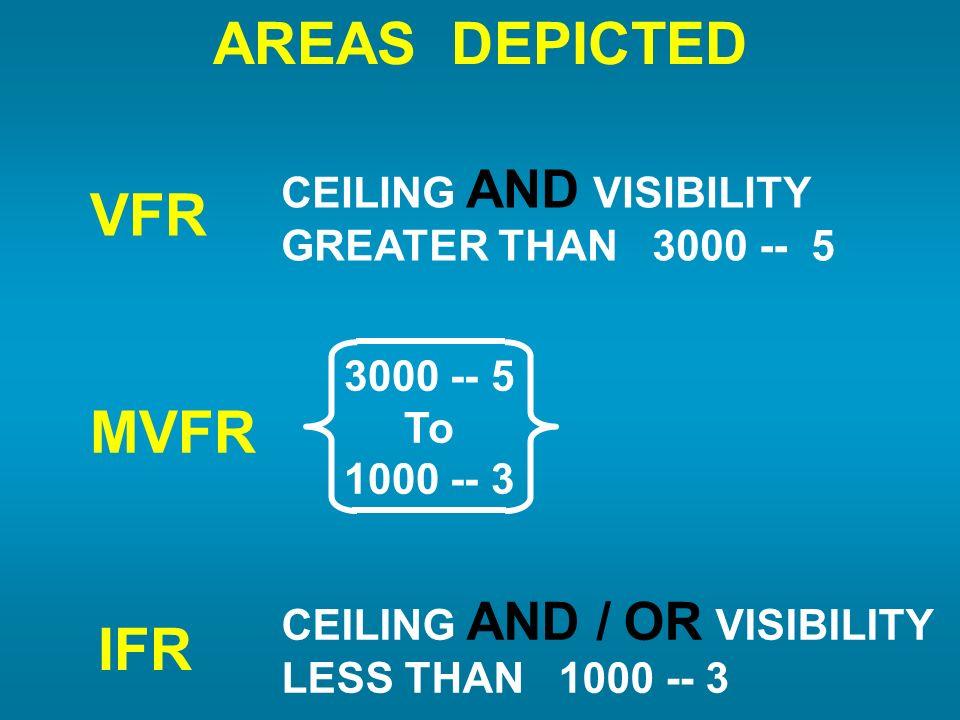 AREAS DEPICTED VFR MVFR IFR