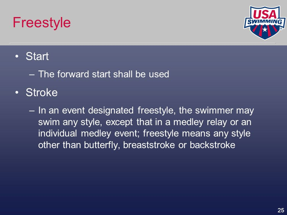 Freestyle Start Stroke The forward start shall be used