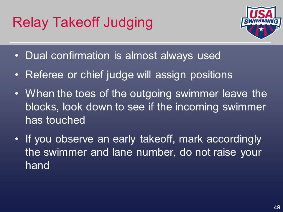 Relay Takeoff Judging Dual confirmation is almost always used