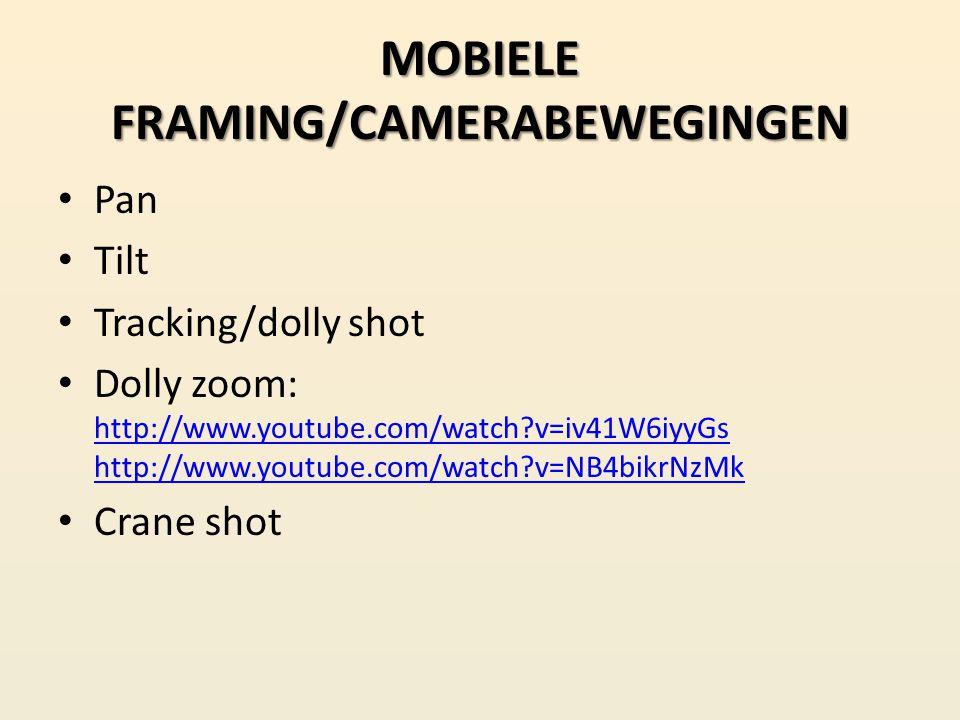 MOBIELE FRAMING/CAMERABEWEGINGEN