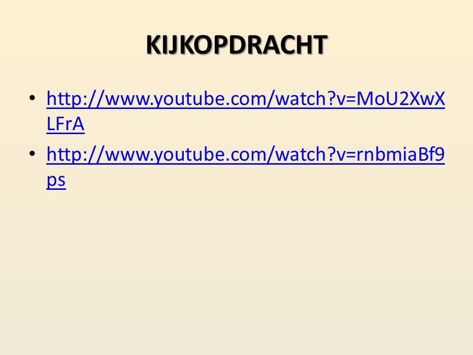 KIJKOPDRACHT http://www.youtube.com/watch v=MoU2XwXLFrA