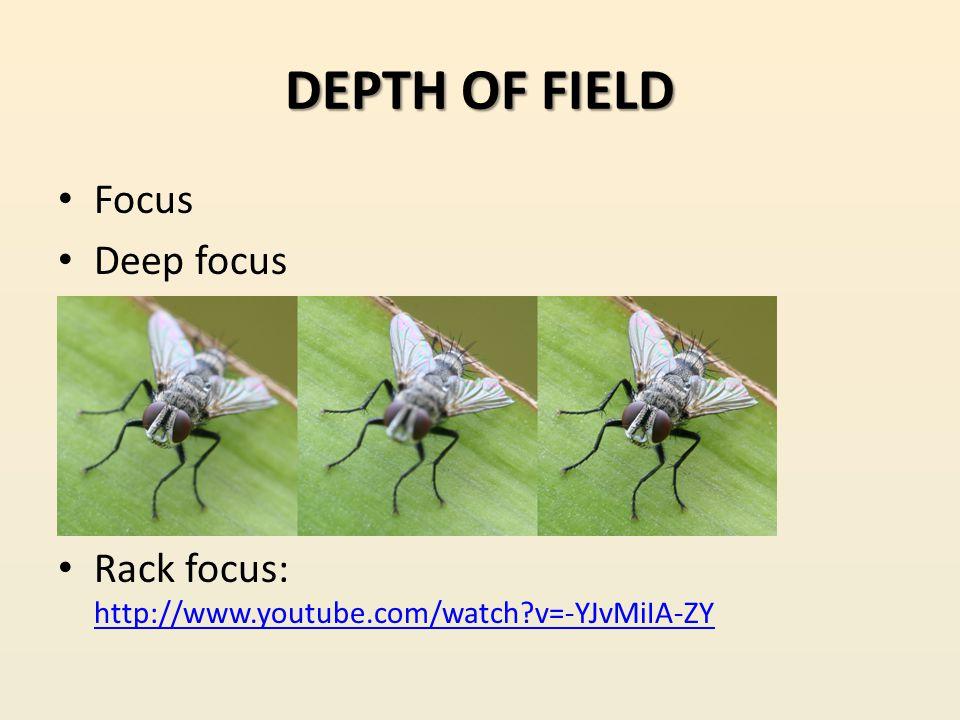 DEPTH OF FIELD Focus Deep focus