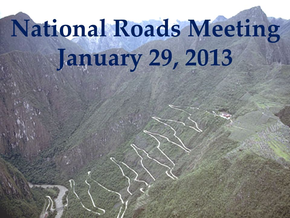 National Roads Meeting January 29, 2013
