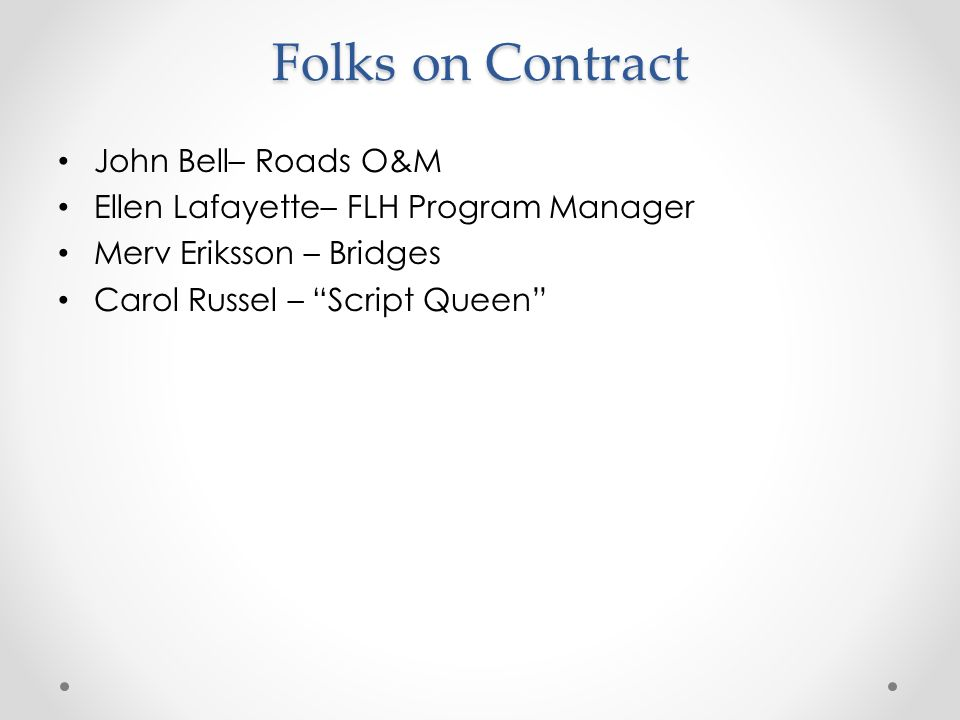 Folks on Contract John Bell– Roads O&M