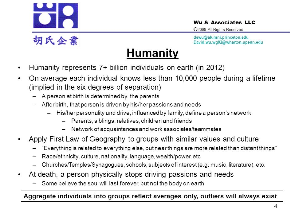Humanity Humanity represents 7+ billion individuals on earth (in 2012)