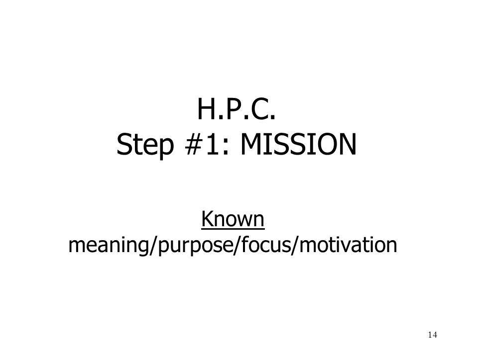 Known meaning/purpose/focus/motivation