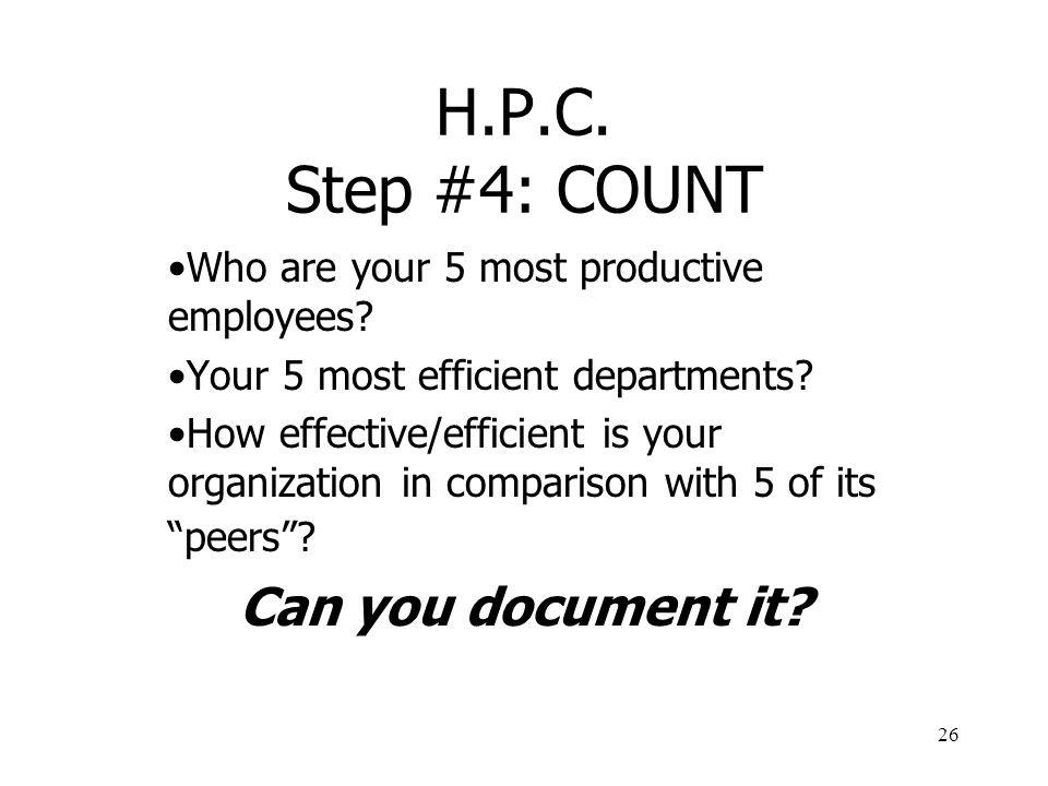H.P.C. Step #4: COUNT Can you document it