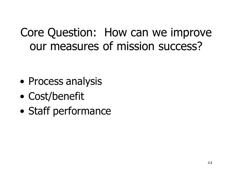 Core Question: How can we improve our measures of mission success