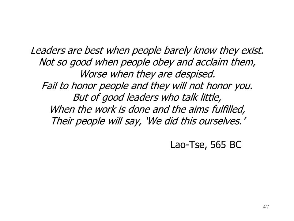 Leaders are best when people barely know they exist