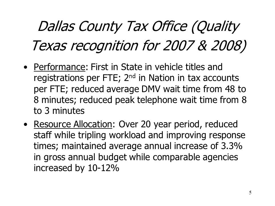 Dallas County Tax Office (Quality Texas recognition for 2007 & 2008)