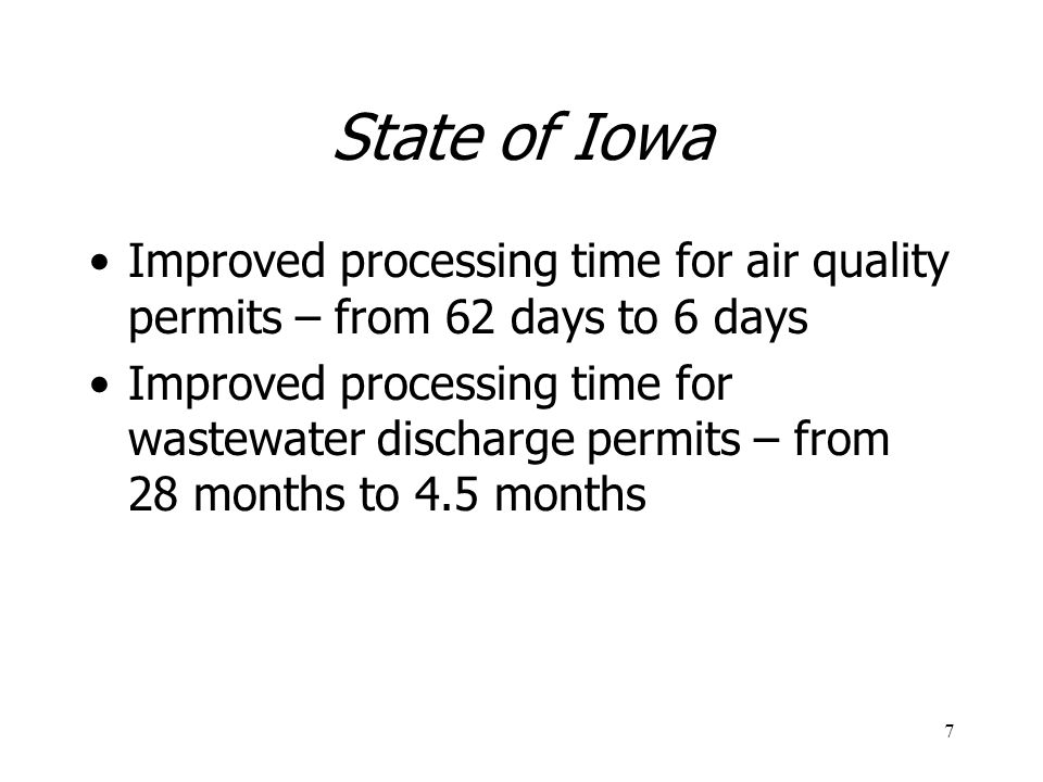 State of Iowa Improved processing time for air quality permits – from 62 days to 6 days.
