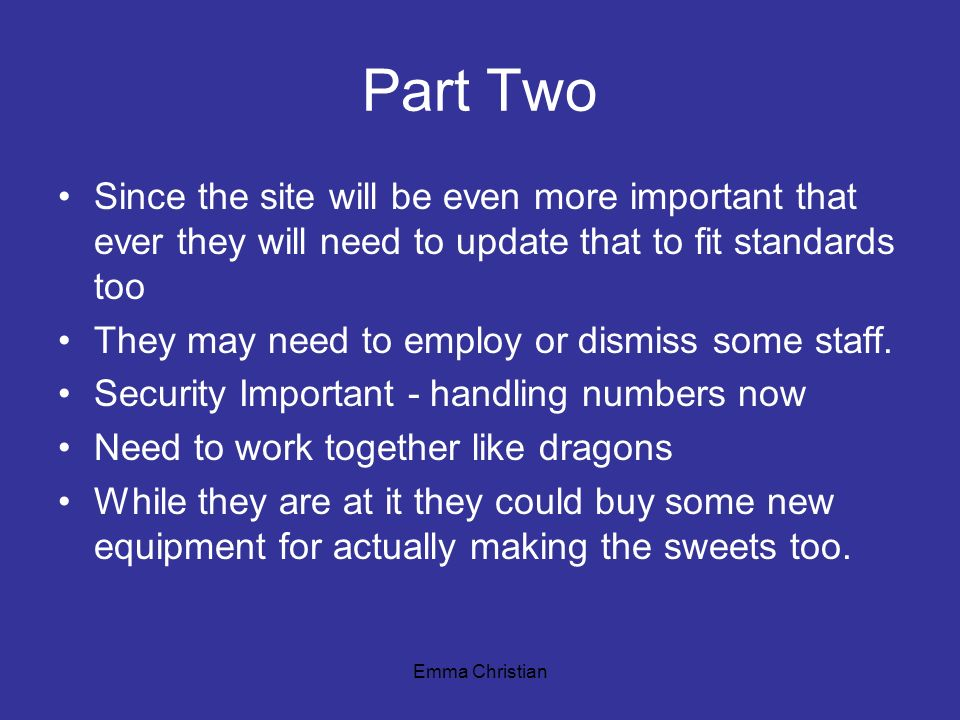 Part TwoSince the site will be even more important that ever they will need to update that to fit standards too.