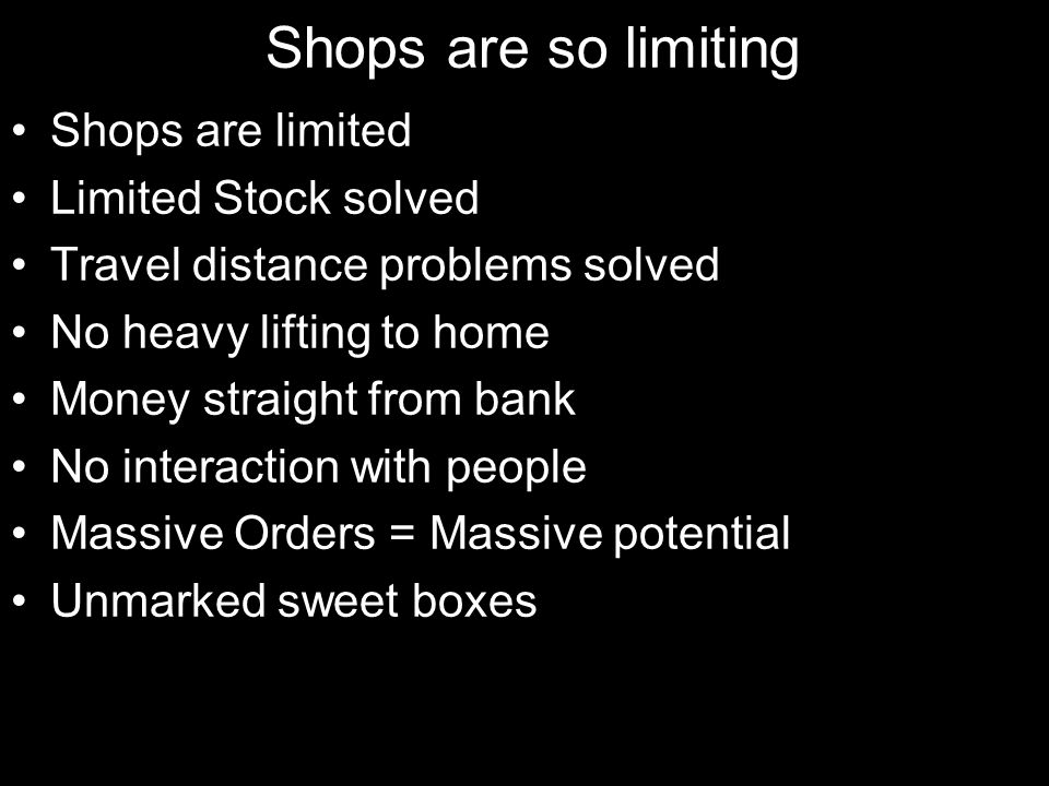 Shops are so limiting Shops are limited Limited Stock solved