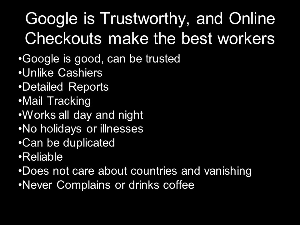 Google is Trustworthy, and Online Checkouts make the best workers