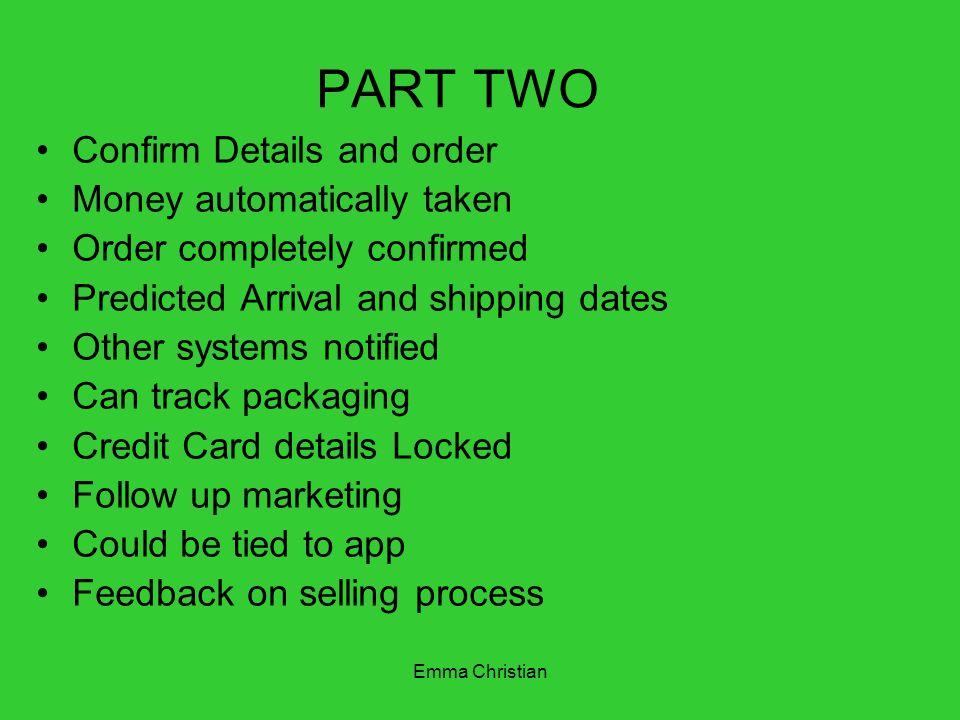 PART TWO Confirm Details and order Money automatically taken