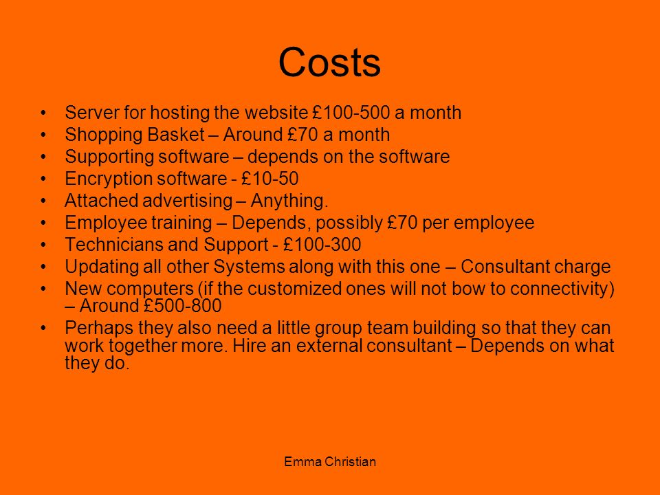 Costs Server for hosting the website £100-500 a month
