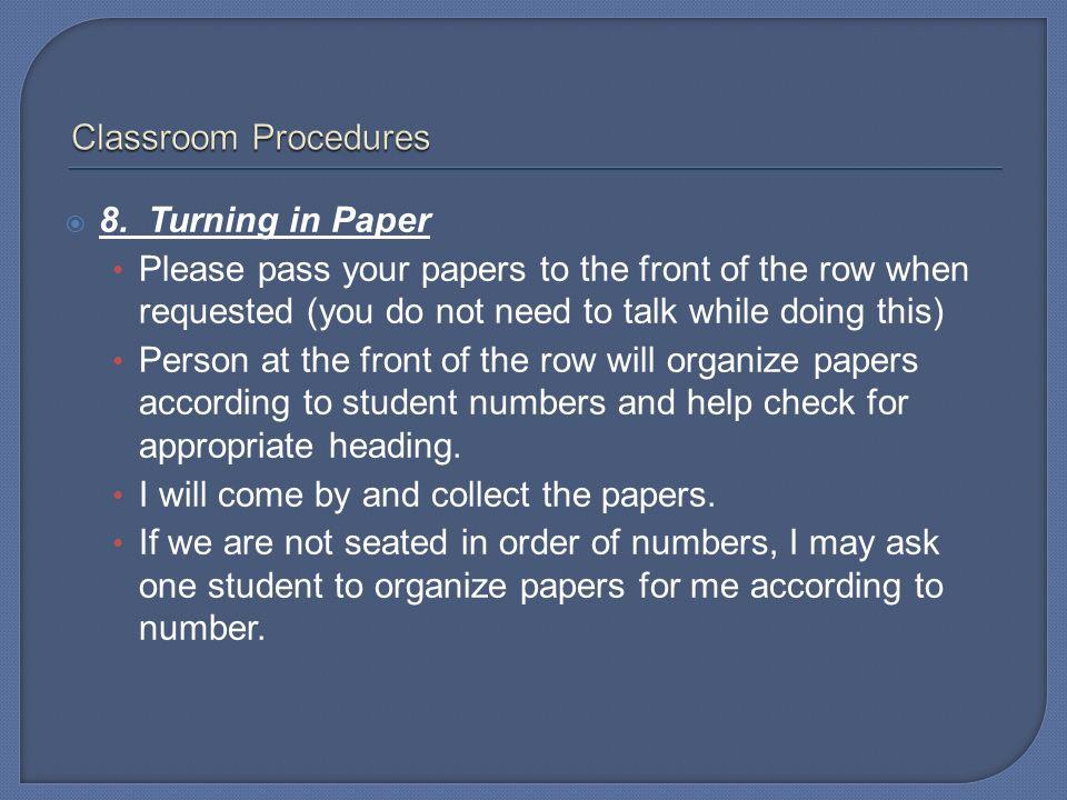 Classroom Procedures 8. Turning in Paper.