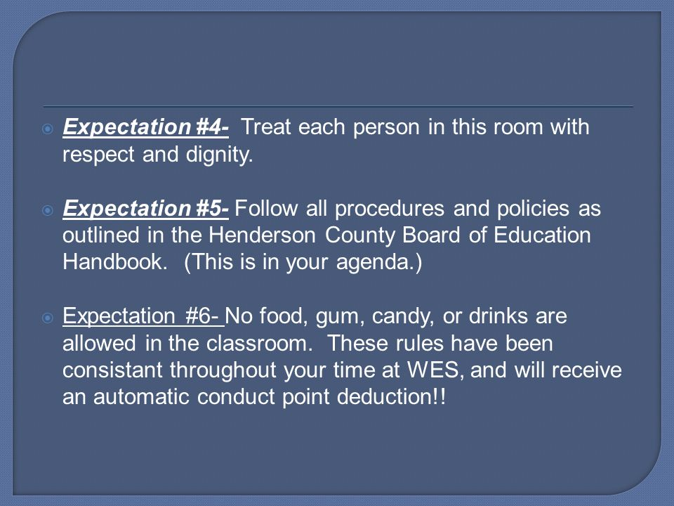 Expectation #4- Treat each person in this room with respect and dignity.