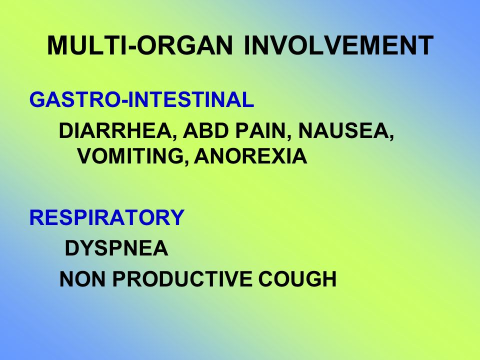 MULTI-ORGAN INVOLVEMENT