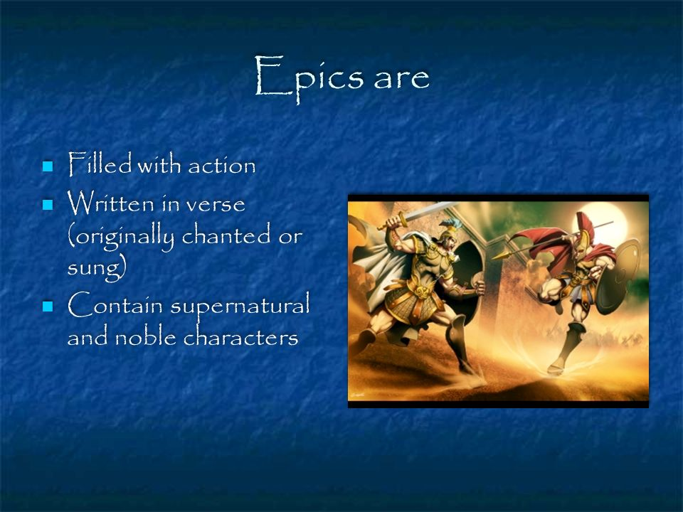 Epics are Filled with action