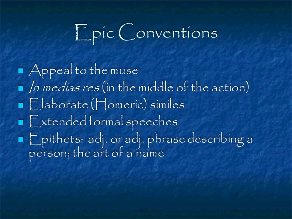 Epic Conventions Appeal to the muse