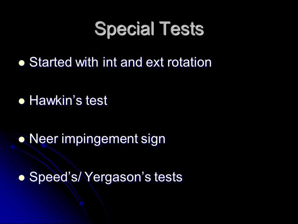 Special Tests Started with int and ext rotation Hawkin's test