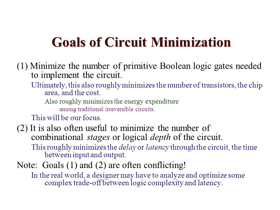 Goals of Circuit Minimization