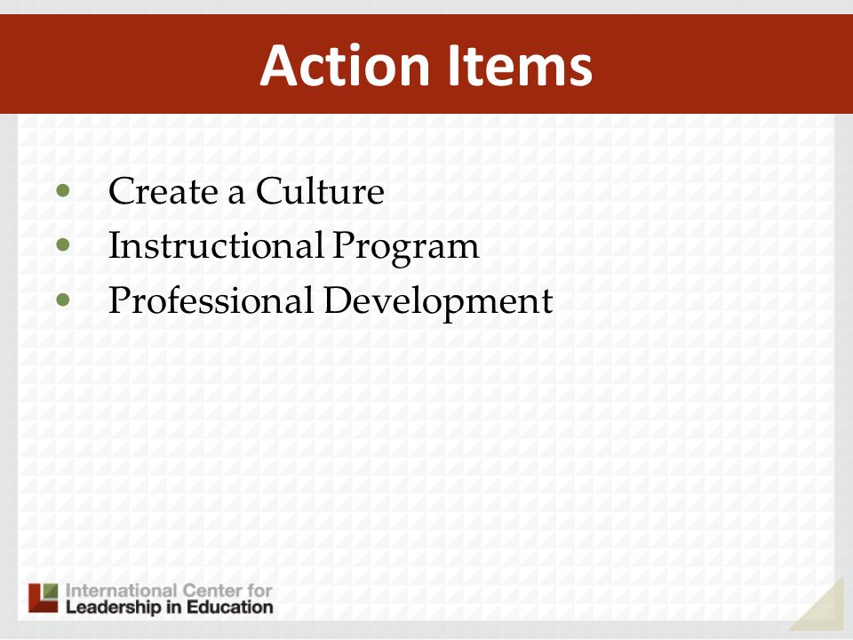 Action Items Create a Culture Instructional Program