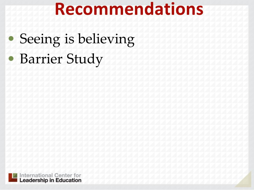 Recommendations Seeing is believing Barrier Study