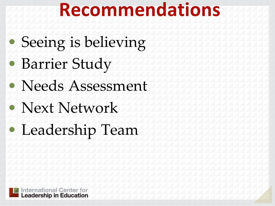 Recommendations Seeing is believing Barrier Study Needs Assessment