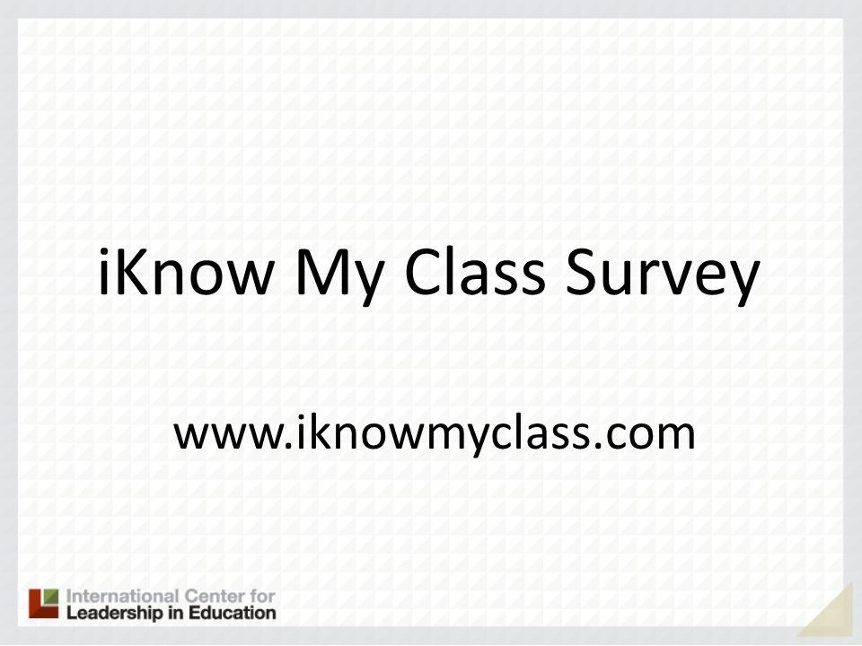 iKnow My Class Survey www.iknowmyclass.com