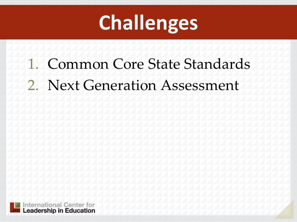 Challenges Common Core State Standards Next Generation Assessment