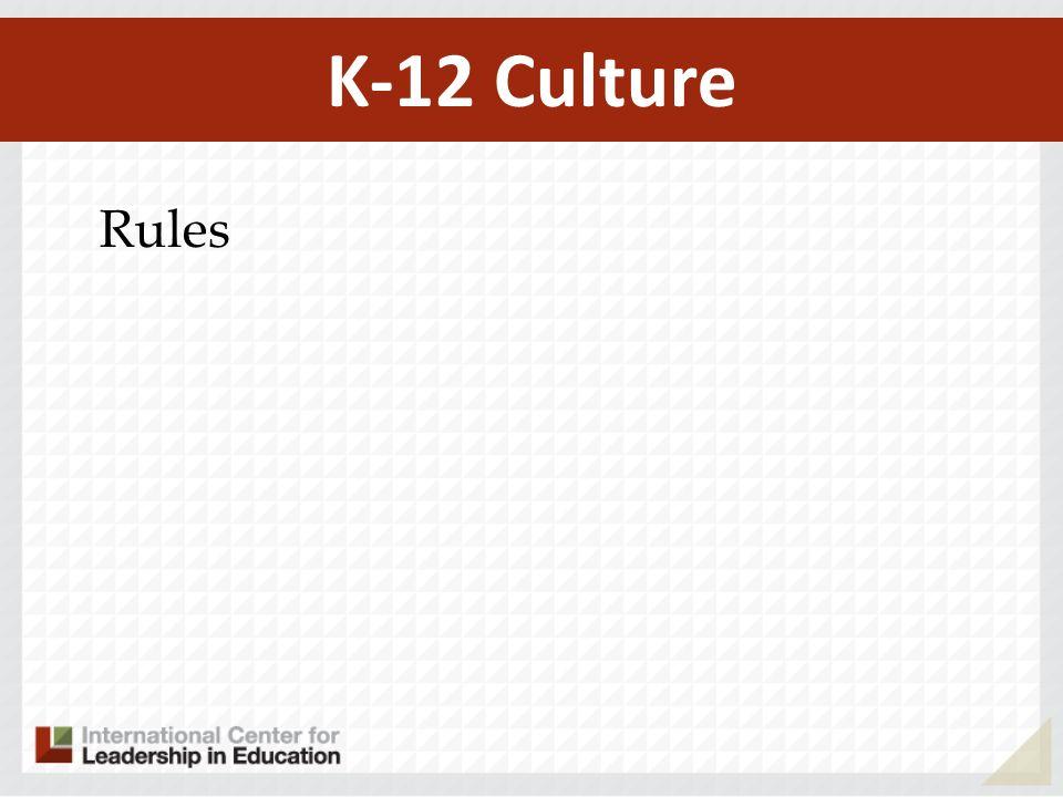 K-12 Culture Rules