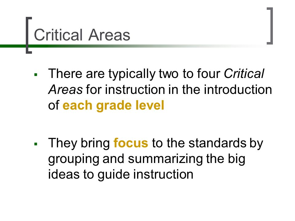 Critical Areas There are typically two to four Critical Areas for instruction in the introduction of each grade level.