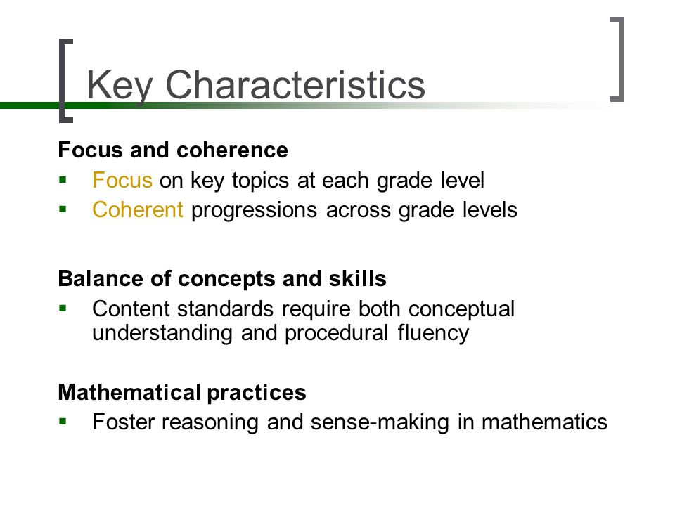 Key Characteristics Focus and coherence