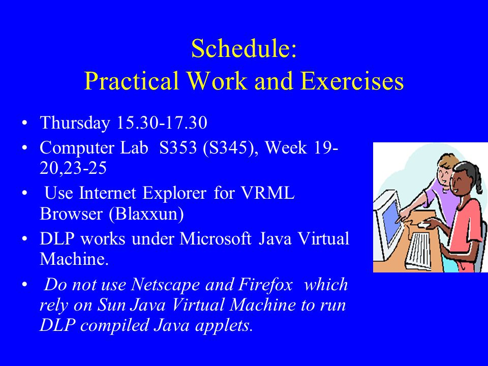 Schedule: Practical Work and Exercises
