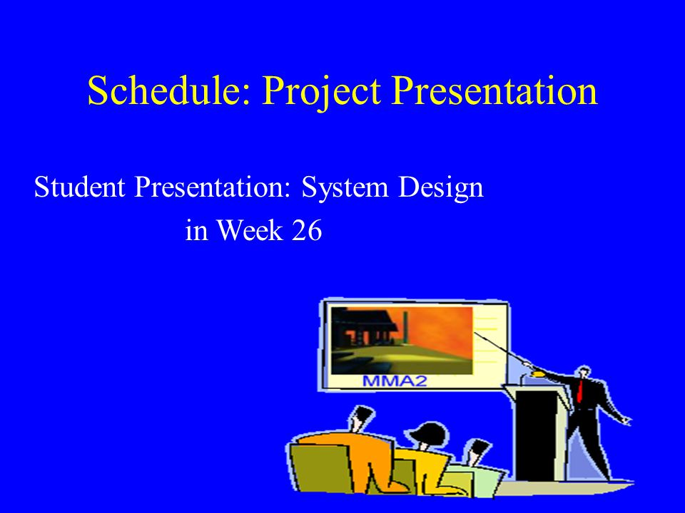 Schedule: Project Presentation