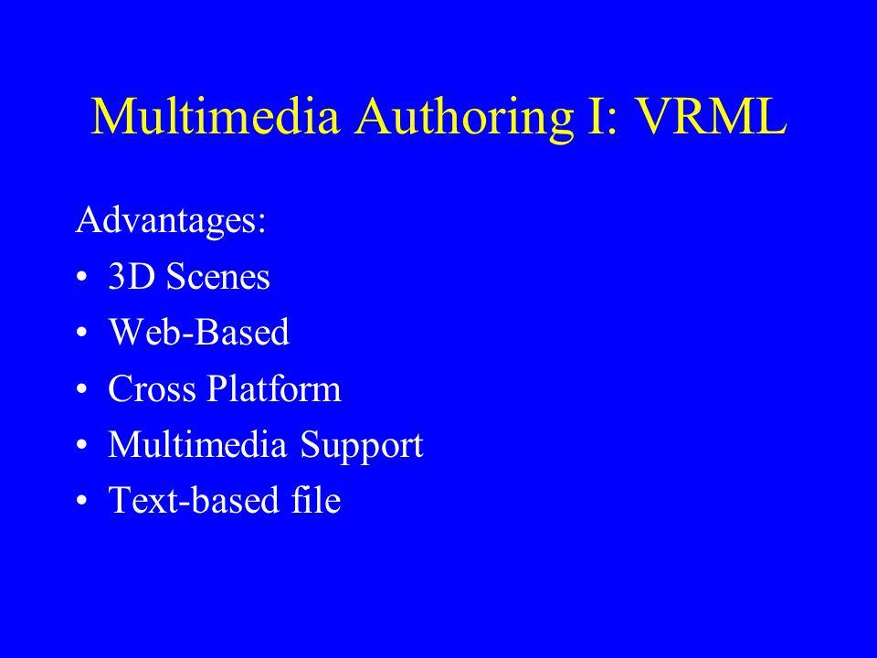 Multimedia Authoring I: VRML