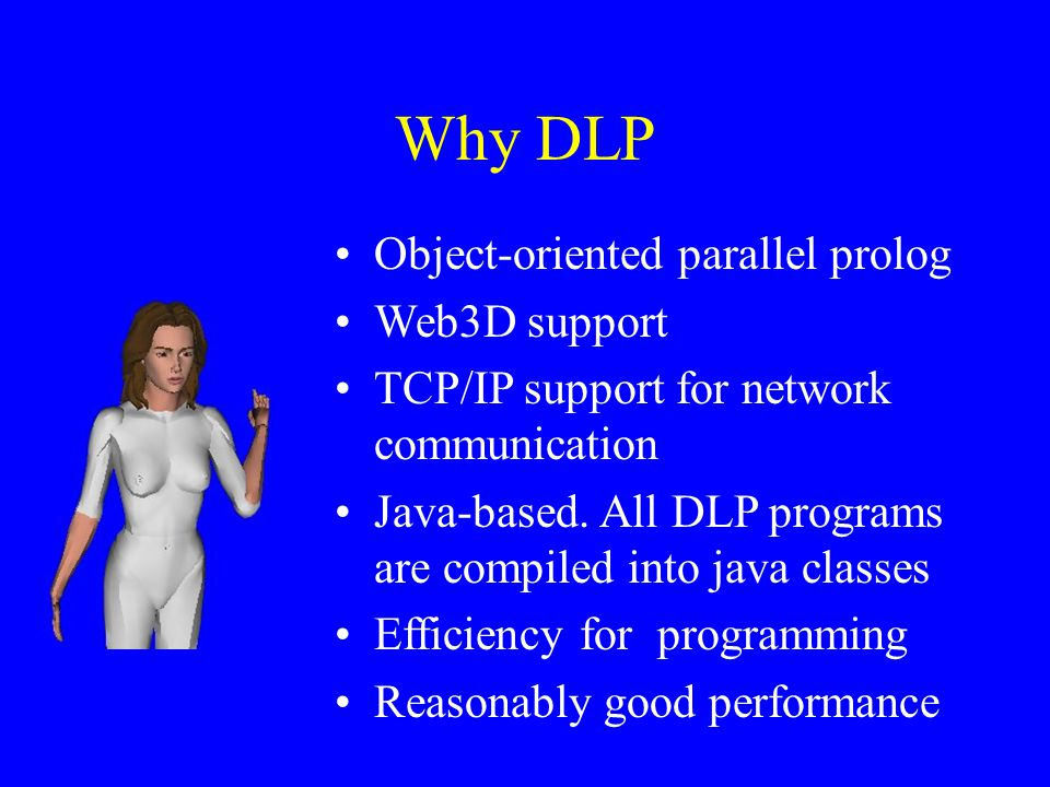 Why DLP Object-oriented parallel prolog Web3D support