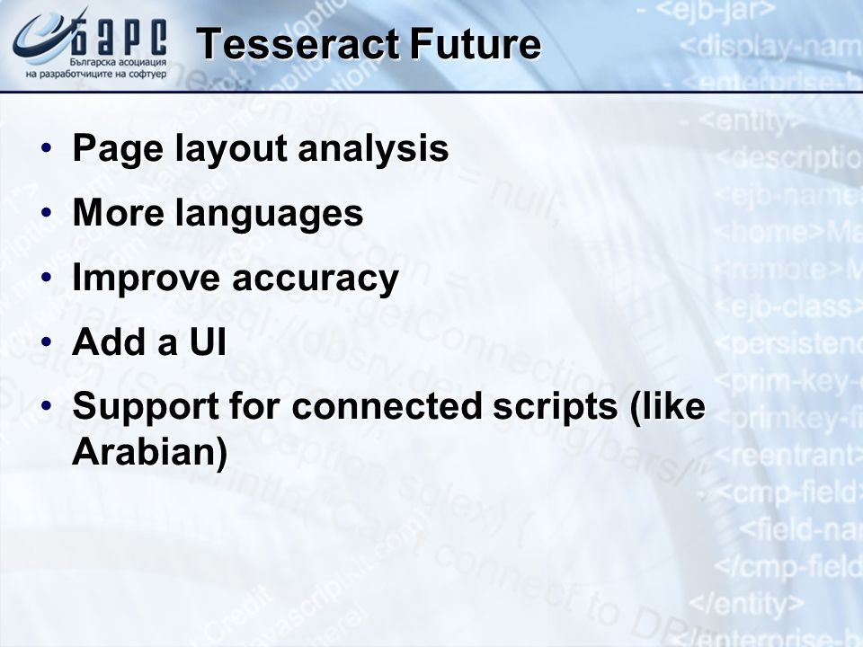 Tesseract Future Page layout analysis More languages Improve accuracy
