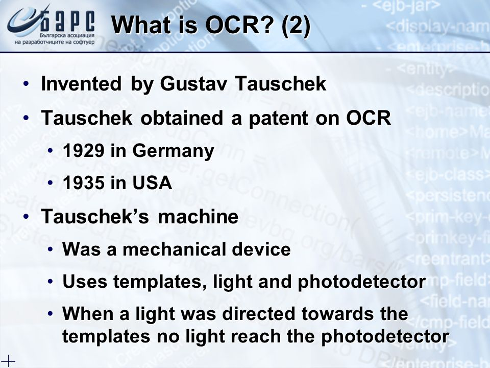 What is OCR (2) Invented by Gustav Tauschek