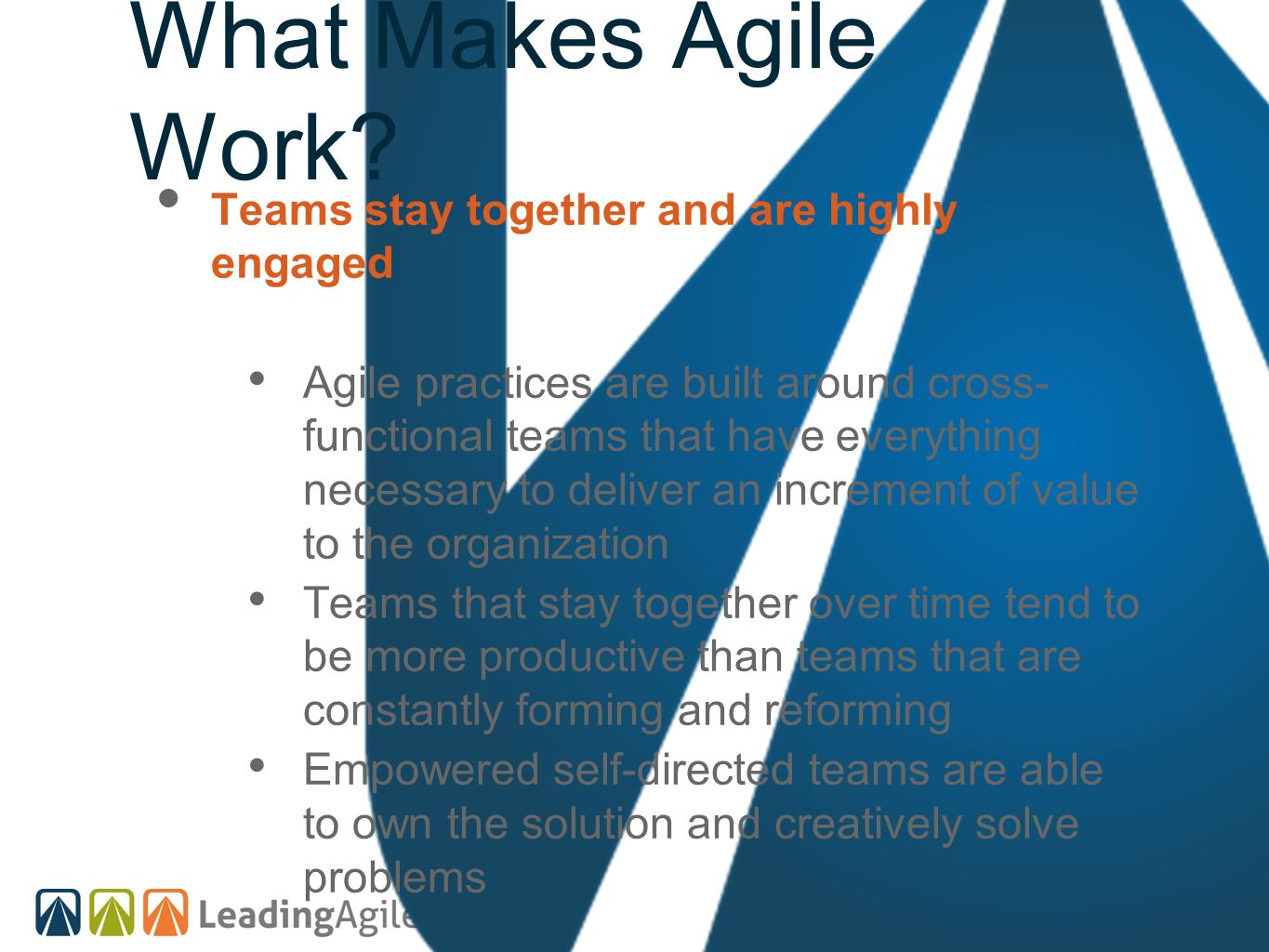What Makes Agile Work Teams stay together and are highly engaged