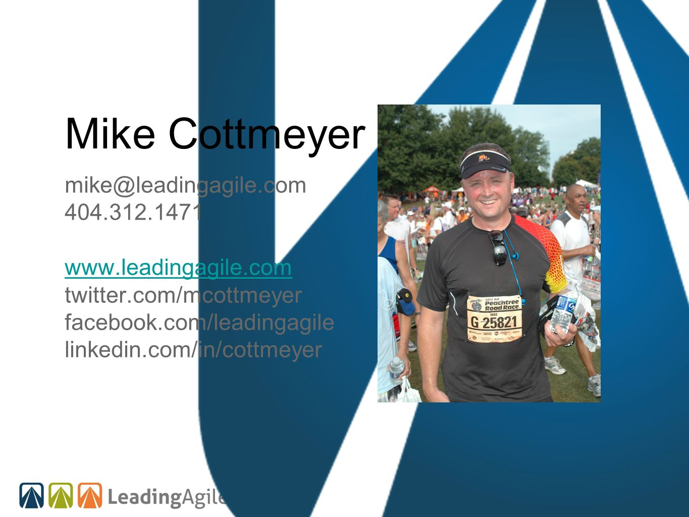 Mike Cottmeyer mike@leadingagile.com 404.312.1471 www.leadingagile.com