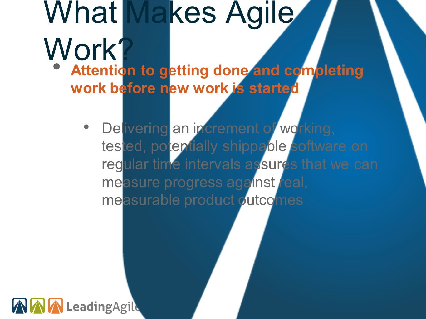 What Makes Agile Work Attention to getting done and completing work before new work is started.