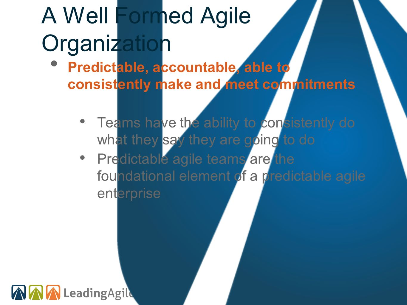 A Well Formed Agile Organization