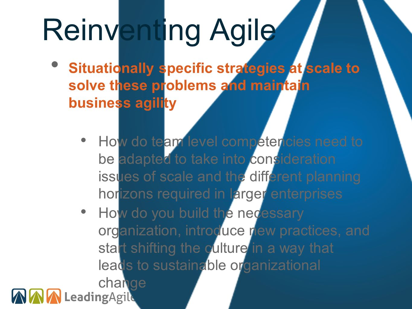 Reinventing Agile Situationally specific strategies at scale to solve these problems and maintain business agility.