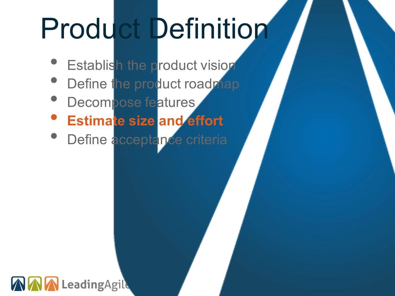 Product Definition Establish the product vision