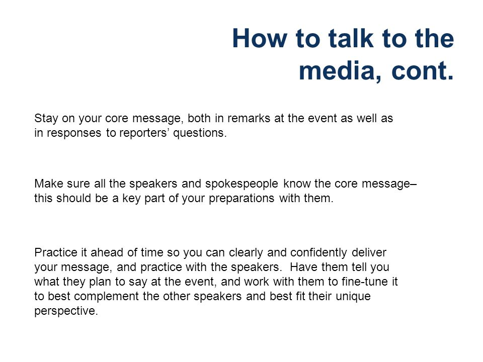 How to talk to the media, cont.