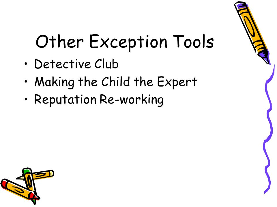 Other Exception Tools Detective Club Making the Child the Expert